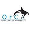 Oral Cancer Awareness Foundation  • OrCA