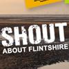 Shout About Flintshire