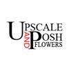 UpScale & Posh Flowers