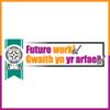 Gwaith yn yr arfaeth / Futureworks