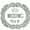 Eco Wedding Pop Up Fair