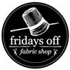 Fridays Off Fabric Shop at fridaysoff.ca