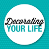 Decorating Your Life