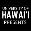 University of Hawai'i Presents