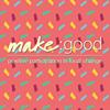 make:good
