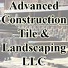 Advanced Construction Tile & Landscaping LLC