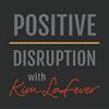 Positive Disruption