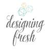 Designing Fresh