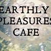 Earthly Pleasures Cafe