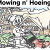 Mowing n' Hoeing - Garden Maintenance