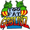 Too Fat Goblinz