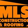 MLS Construction & Roofing, Inc.