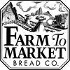 Farm To Market Bread Co