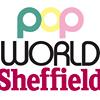 Popworld Sheffield