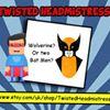 Twisted HeadMistress