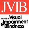 Journal of Visual Impairment & Blindness (JVIB)