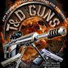 T & D GUNS