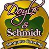 Doyle & Schmidt Banquets / Catering