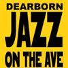 Dearborn Jazz on the Avenue