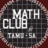 Math Club at Texas A&M University - San Antonio