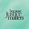 Because Justice Matters