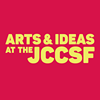 Arts & Ideas at the JCCSF