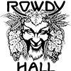 """Rowdy Hall"""