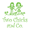 Two Chicks and Company