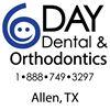 6 Day Dental & Orthodontics - Allen