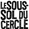 LE SOUS-SOL DU CERCLE