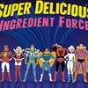 Super Delicious Ingredient Force