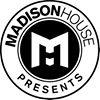 Madison House Presents