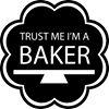 Trust me i'm a baker