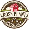 Cross Plants and Produce