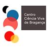 Centro Ciência Viva de Bragança