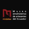 Museo Etnohistórico de Artesanías Mindalae
