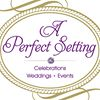 A Perfect Setting Weddings and Events, Inc.