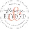 Flowers & Beyond - Events & Weddings - Planning Design Destination