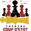 Theatre Coup d'Etat