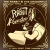 The Rabbit & the Dragonfly