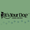 IT'S YOUR DOG School for Dogs