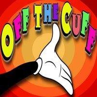 OFF THE CUFF (Comedy Improv)