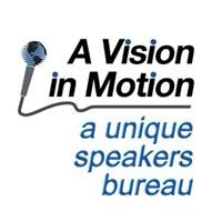 A Vision in Motion Speakers Bureau