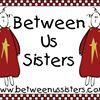 Between Us Sisters