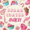 Sugar Coated Anarchy