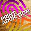 Print Addiction