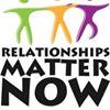 Relationships Matter Now!