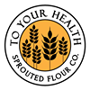 To Your Health Sprouted Flour Co.
