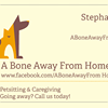 A Bone Away From Home