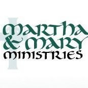 Martha & Mary Ministries